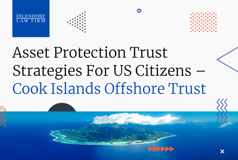 Asset Protection Trust Strategies for US Citizens Cook Islands