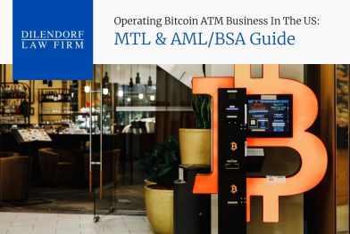 Operating Bitcoin ATM Business in the US:  MTL & AML/BSA Guide
