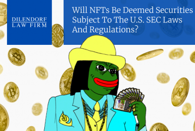 Will NFTs be Deemed Securities Subject to the U.S. SEC Laws and Regulations?