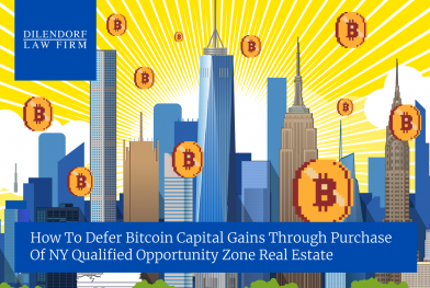 How to Defer Bitcoin Capital Gains Through Purchase of NY Qualified Opportunity Zone Real Estate