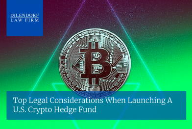 Top Legal Considerations When Launching A U.S. Crypto Hedge Fund